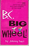 B C Big Wheel, Johnny Hart, 0449136930