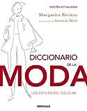 img - for Diccionario de la moda / Dictionary of Fashion: Los estilos del siglo XX / The Styles of the Twentieth Century (Spanish Edition) book / textbook / text book
