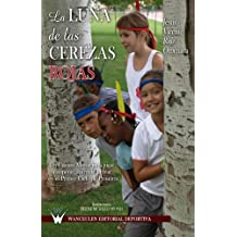 La luna de las cerezas rojas: Un cuento motor para jugar, cooperar, convivir y crear en el primer ciclo de primaria (Spanish Edition)