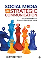 Social Media for Strategic Communication: Creative Strategies and Research-Based Applications Front Cover