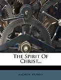 The Spirit of Christ, Andrew Murray, 1278133585