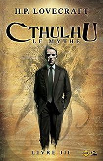 Cthulhu, Le Mythe III par Lovecraft