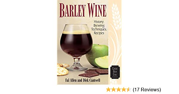 barley wine history brewing techniques recipes