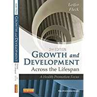 Growth and Development Across the Lifespan - E-Book: A Health Promotion Focus