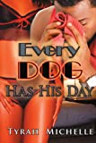Every Dog Has His Day, Tyrah Michelle, 1425979246