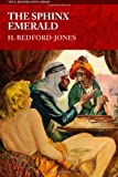 The Sphinx Emerald, H. Bedford-Jones, 1618271423