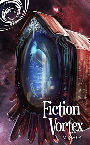 Fiction Vortex - May 2014