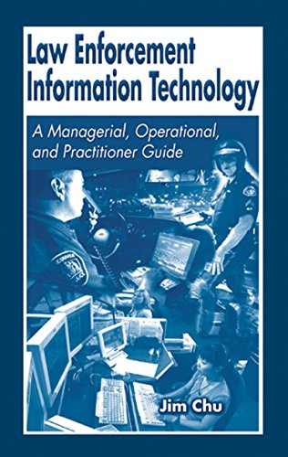 Law Enforcement Information Technology: A Managerial, Operational, and Practitioner Guide (English Edition)