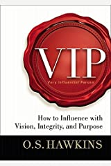 VIP: How to Influence with Vision, Integrity, and Purpose Hardcover