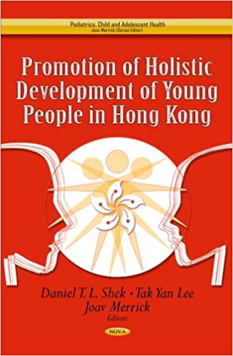 Promotion Of Holistic Development Of Young People In Hong Kong Pediatrics Child And Adolescent Health 9781628080193 Medicine Health Science Books Amazon Com