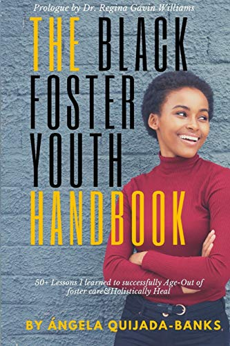 Book Cover: The Black Foster Youth Handbook: 50  Lessons I learned to successfully Age-Out of Foster care and Holistically Heal