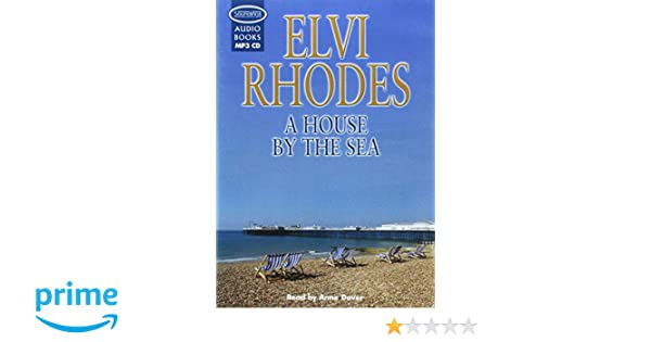A House By The Sea Elvi Rhodes Anne Dover 9781407940298 Amazon