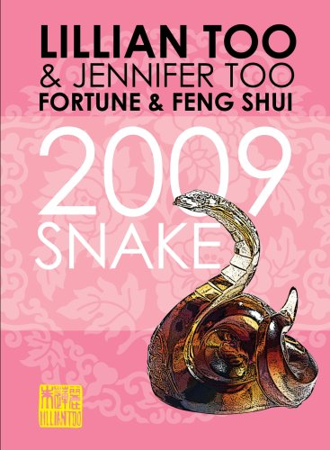Fortune & Feng Shui 2009 Snake (Fortune and Feng Shui) Lillian Too