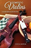 img - for DOMESTIC VIOLINS / A Blanchard House Mystery book / textbook / text book