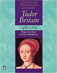 Tudor Britain 1485-1603 (LONGMAN ADVANCED HISTORY)