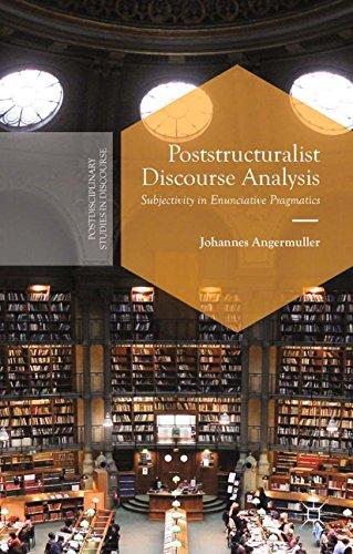 Poststructuralist Discourse Analysis: Subjectivity in Enunciative Pragmatics (Postdisciplinary Studies in Discourse) Pdf