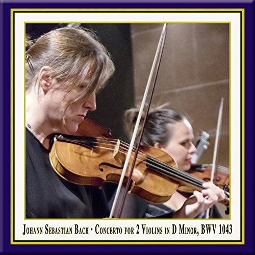Bach: Concerto for 2 Violins in D Minor, BWV 1043 (Live) (Concerto For 2 Violins In D Minor)