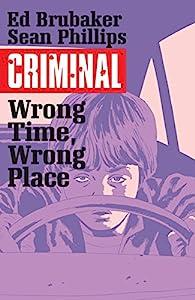 Criminal Vol. 7: Wrong Time Wrong Place