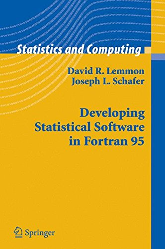 Developing Statistical Software in Fortran 95 (Statistics and Computing) by Springer