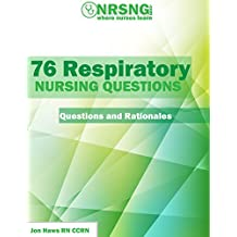 76 Respiratory Nursing Questions (Practice Questions and Rationales)