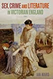 Sex, Crime and Literature in Victorian England, Ian Ward, 1849462941