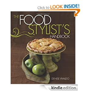 The Food Stylist's Handbook Denise Vivaldo and Cindie Flannigan