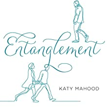 Entanglement Audiobook by Katy Mahood Narrated by Laura Aikman