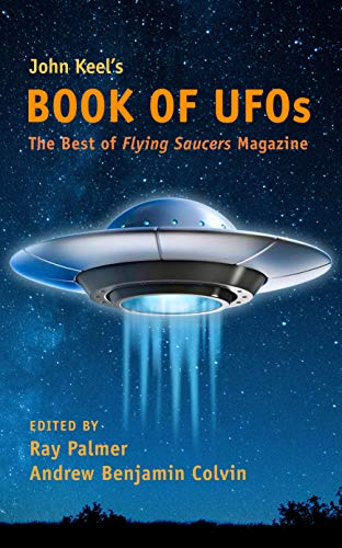 John Keel's Book of UFOs: The Best of Flying Saucers, used for sale  Delivered anywhere in USA