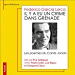 Il y a eu crime dans Grenade: Les poèmes du Cante Jondo | Federico Garcia Lorca