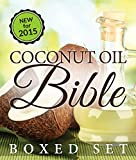 using coconut oil - Coconut Oil Bible: (Boxed Set): Benefits, Remedies and Tips for Beauty and Weight Loss