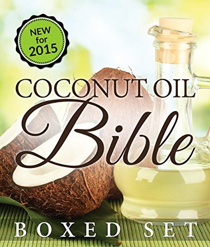 Coconut Oil Bible: (Boxed Set): Benefits, Remedies and Tips for Beauty and Weight Loss - Miracle Bit Set