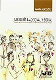 Sabiduría emocional y social: Protocolo de intervención social mediante la inteligencia emocional (PISIEM)