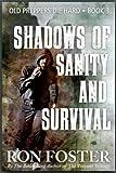 Shadows Of Sanity And Survival (Old Preppers Die Hard) (Volume 3)