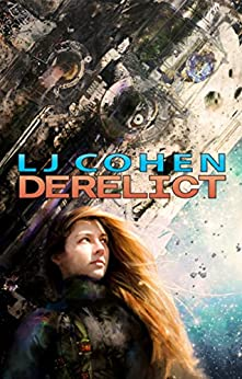 Derelict: Halcyone Space, book 1 by [Cohen, LJ]