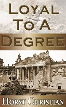 Loyal To A Degree (Book 2) by [Christian, Horst]