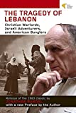 img - for Tragedy of Lebanon: Christian Warlords, Israeli Adventurers, and American Bunglers by Jonathan Randal (2012-05-01) book / textbook / text book