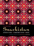 Snackistan: Street Food, Comfort Food, Meze: Informal Eating in the Middle East & Beyond