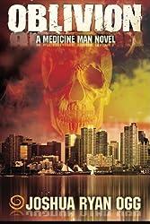 Oblivion (A Medicine Man Novel) (Volume 1)