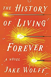 Book Cover: The History of Living Forever: A Novel