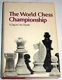 The World Chess Championship, Svetozar Gligoric and Robert Graham Wade, 0060115734