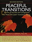 img - for Peaceful Transitions: Stories of Success and Compassion; Plan Now, Die Later--Ironclad Strategy book / textbook / text book