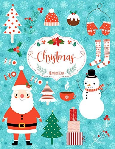Covers Christmas Album - Christmas Memory Book: Journal to Keep Stories and Pictures From Each Year Gathered in One Place with Space for Photos or Sketches and Text - Cute Blue Cover With Santa Claus, Snowman and Trees