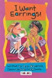 img - for I Want Earrings! (Solos) by Dyan Blacklock (2000-12-05) book / textbook / text book