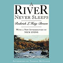 A River Never Sleeps Audiobook by Roderick L. Haig-Brown Narrated by Phil Williams