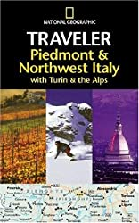 Piedmont and Northwest (National Geographic Traveler Piedmont & Northwest Italy)