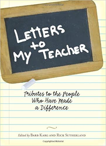 Amazon.com: Letters To My Teacher: Tributes to the People Who Have