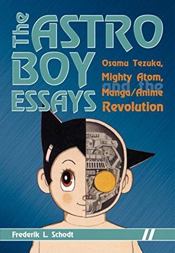The Astro Boy Essays: Osamu Tezuka, Mighty Atom, and the Manga/Anime Revolution ()