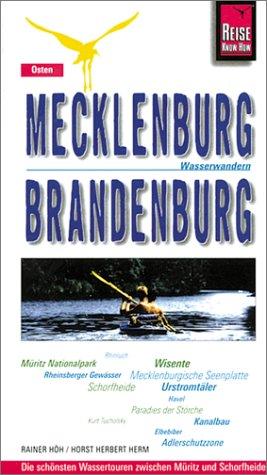 Wasserwandern Mecklenburg/Brandenburg. Die schönsten Wassertouren zwischen Müritz und Schorfheide