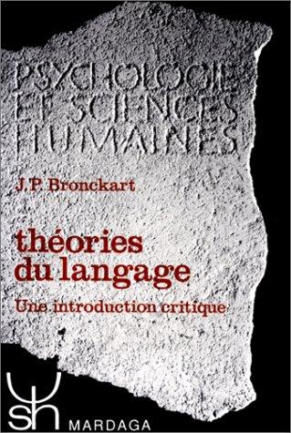 The?ories du langage: Une introduction critique (Psychologie et sciences humaines ; 70) (French Edition)