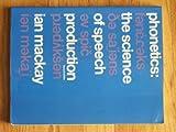 Phonetics, Ian R. A. Mackay, 0890792712